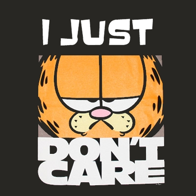 Yes you do, Garfield. You may act like you don't, but you care about a lot of things.