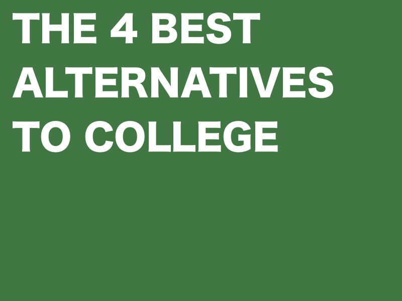 the-four-best-alternatives-to-college